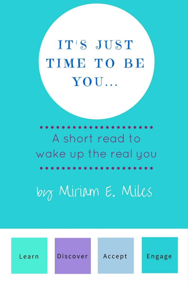 It's Just Time to Be You by Miriam E Miles