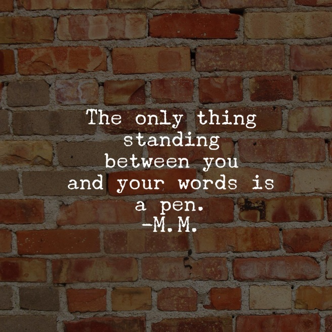 Pen and brick wall quote by M Miles