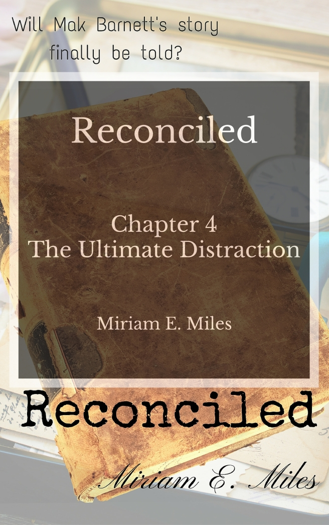 Reconciled Ch4. The Ultimate Distraction